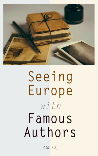 Seeing Europe with Famous Authors (Vol. 1-8)