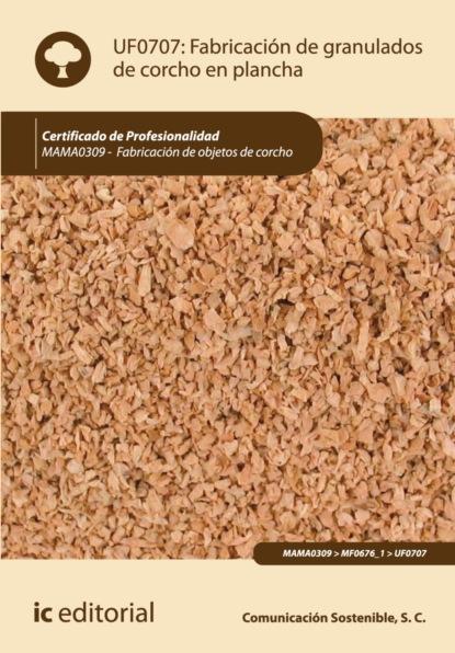 S.C. Comunicación Sostenible Fabricación de granulados de corcho en plancha. MAMA0309 s c comunicación sostenible producción de tapones y discos de corcho natural y tapones multipieza mama0109