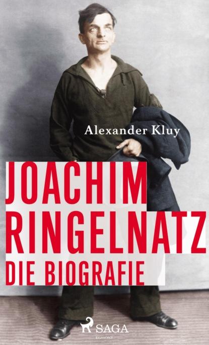 Alexander Kluy Joachim Ringelnatz joachim ringelnatz ein jeder lebt s
