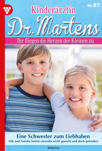 Фото - Britta Frey Kinderärztin Dr. Martens 87 – Arztroman nathanael draht gott sagte willst du mit mir leben und ich so klar