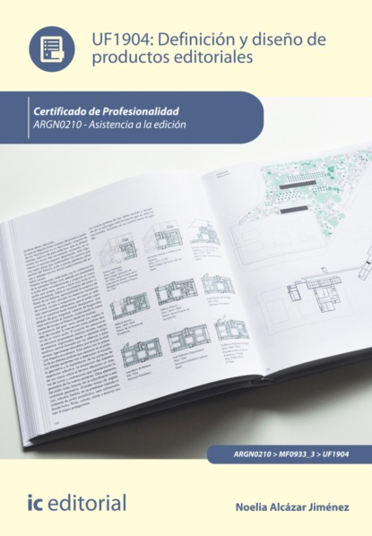Noelia Alcázar Jiménez Definición y diseño de productos editoriales. ARGN0210 francisco sergio cobos jiménez proyectos de productos editoriales multimedia argn0110