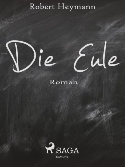 Фото - Robert Heymann Die Eule fritz erpenbeck der tote auf dem thron