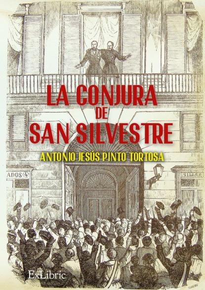 Фото - Antonio Jesús Pinto Tortosa La conjura de San Silvestre antonio gargallo gil el lunes a las diez