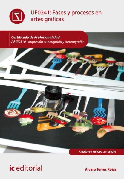 Álvaro Torres Rojas Fases y procesos en artes gráficas. ARGI0310 фото
