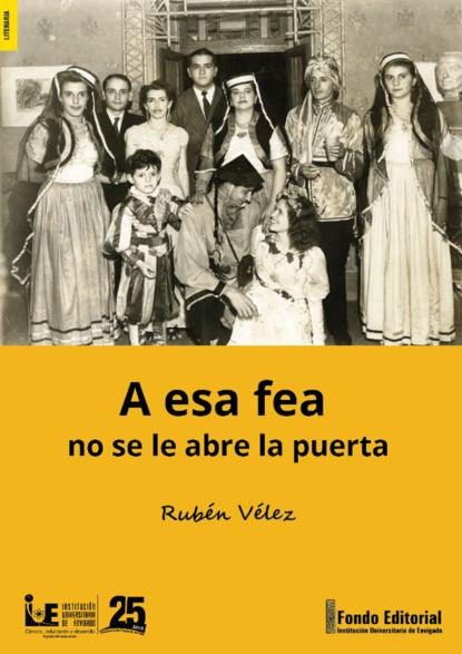 Rubén Vélez A esa fea no se le abre la puerta nicky persico la danza de las sombras