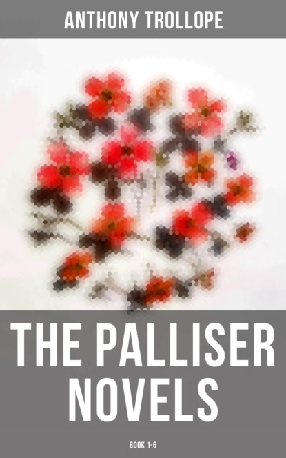 The Palliser Novels: Book 1-6