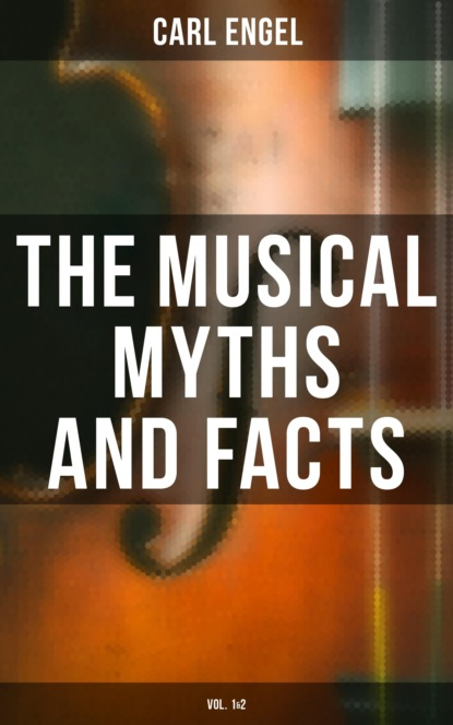 Engel Carl The Musical Myths and Facts (Vol. 1&2) simply the best the tina turner musical koblenz