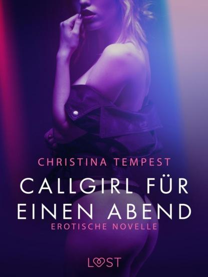 Christina Tempest Callgirl für einen Abend: Erotische Novelle недорого