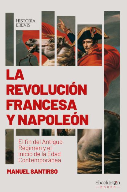 Manuel Santirso La Revolución francesa y Napoleón danaé torres de la rosa avatares editoriales de un género tres décadas de la novela de la revolución mexicana