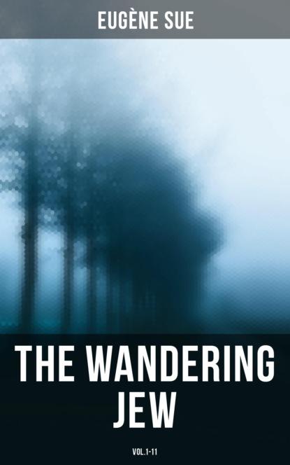 Эжен Сю The Wandering Jew (Vol.1-11) cholera