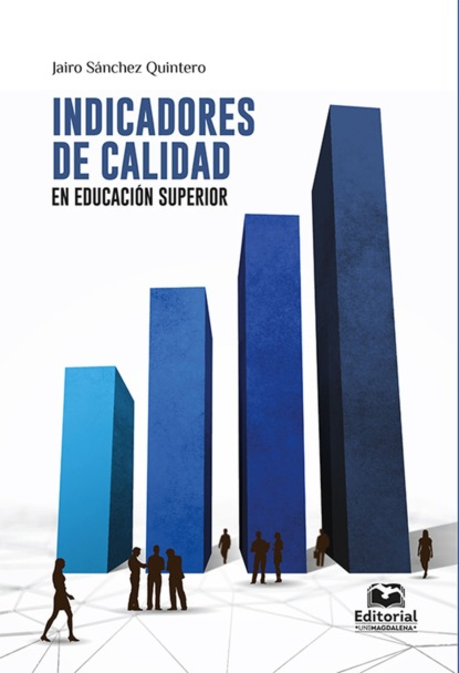 Jairo Sánchez Quintero Indicadores de calidad en educación superior sistema nacional de evaluación acreditación y certificación de la calidad educativa estándares de aprendizaje como mapas de progreso elaboración y desafíos