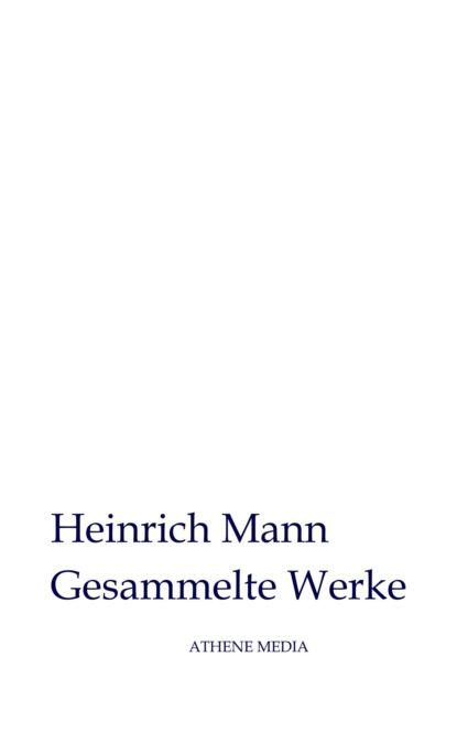 Фото - Heinrich Mann Gesammelte Werke wilhelm zimmerhackl die wahre demokratie die macht des geldes das paradies der gegenwart und zukunft
