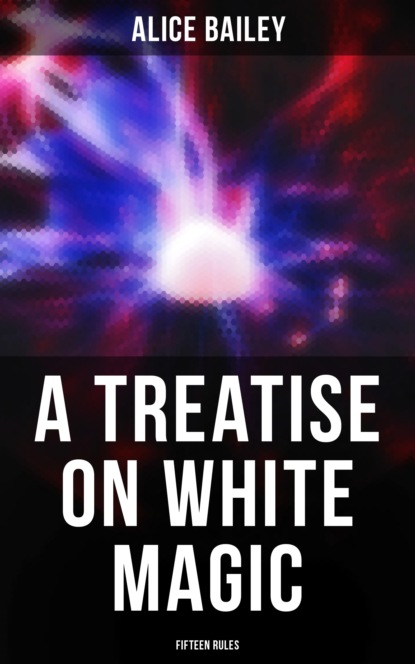A Treatise on White Magic: Fifteen Rules
