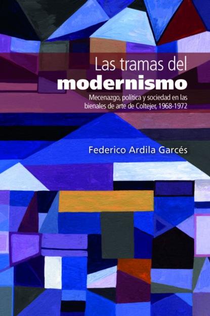 Federico Ardila Garcés Las tramas del modernismo недорого