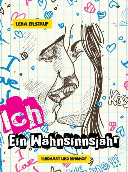 Lena Eilstrup Ich - Ein Wahnsinnsjahr недорого