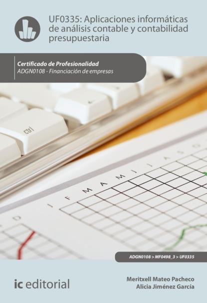 Alicia Jiménez García Aplicaciones informáticas de análisis contable y contabilidad presupuestaria. ADGN0108 francisco javier cruz jiménez aplicaciones informáticas de contabilidad adgd0308