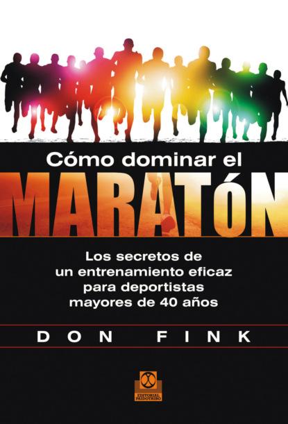 Фото - Don Fink Cómo dominar el maratón jurij alschitz entrenamiento para siempre