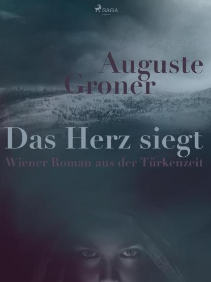 Auguste Groner Das Herz siegt недорого