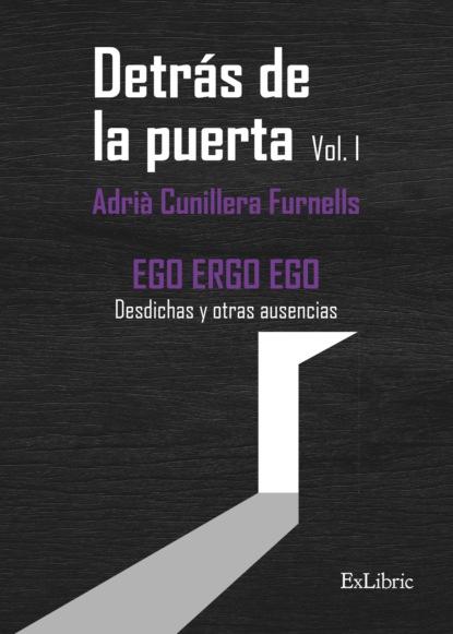 Фото - Adrià Cunillera Furnells Detrás de la puerta. Vol.1 santiago gil la puerta de la jaula