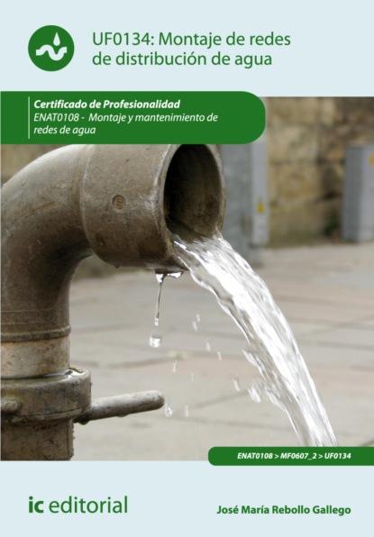 José María Rebollo Gallego Montaje de redes de distribución de agua. ENAT0108 alejandro álvarez gallego formación de nación y educación