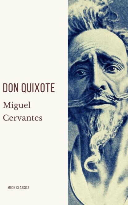 Фото - Miguel Cervantes Don Quixote mikhail bulgakov molière or the cabal of hypocrites and don quixote