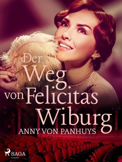 Фото - Anny von Panhuys Der Weg von Felicitas Wiburg felicitas rose das haus mit den grünen fensterläden