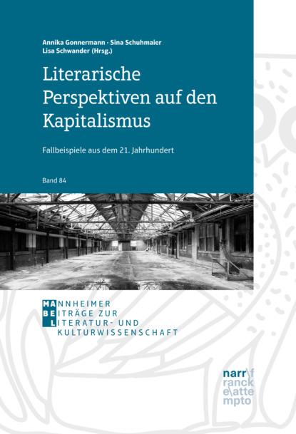 Группа авторов Literarische Perspektiven auf den Kapitalismus wolfgang kessler die kunst den kapitalismus zu verändern