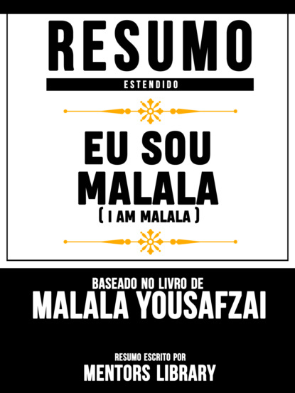 Resumo Estendido: Eu Sou Malala (I Am Malala) - Baseado No Livro De Malala Yousafzai