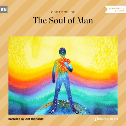 The Soul of Man (Unabridged)