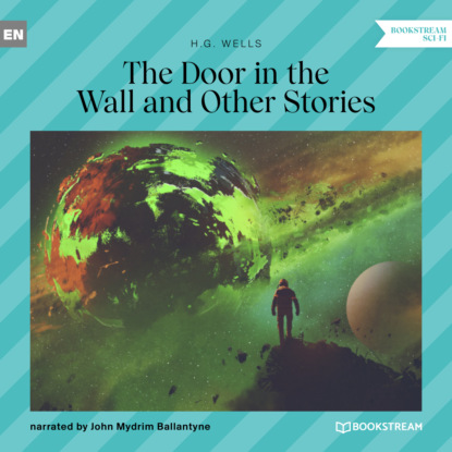 The Door in the Wall and Other Stories (Unabridged)