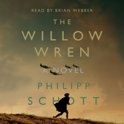 Philipp Schott The Willow Wren - A Novel (Unabridged) недорого