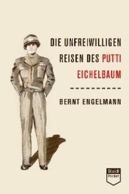 Фото - Bernt Engelmann Die unfreiwilligen Reisen des Putti Eichelbaum (Steidl Pocket) bernt danielsson steff
