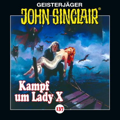 John Sinclair, Folge 137: Kampf um Lady X. Teil 2 von 2