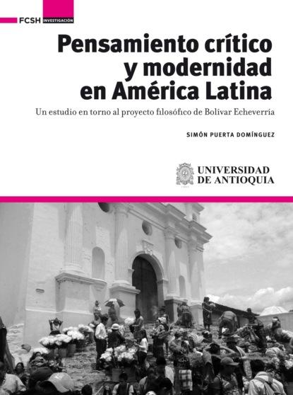 Simón Puerta Domínguez Pensamiento crítico y modernidad en América Latina gisela zaremberg ¿fin del giro a la izquierda en américa latina