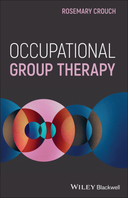 Rosemary Crouch Occupational Group Therapy lindsey nicholls psychoanalytic thinking in occupational therapy