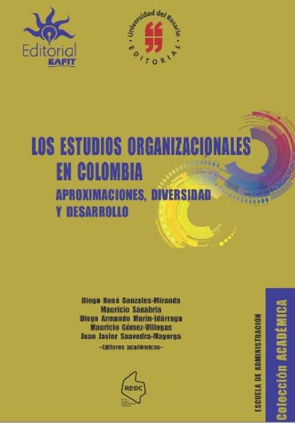 Фото - Mauricio Sanabria Los estudios organizacionales en Colombia jenny elisa lópez rodríguez la implementación de políticas públicas y la paz reflexiones y estudios de casos en colombia