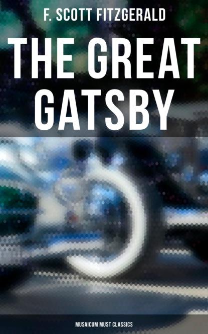 The Great Gatsby (Musaicum Must Classics)