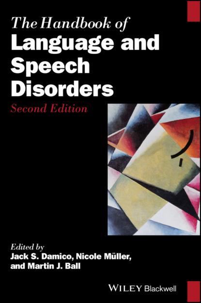 Группа авторов The Handbook of Language and Speech Disorders alan felthous the international handbook on psychopathic disorders and the law volume ii