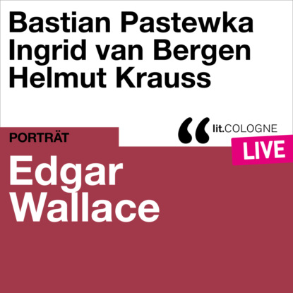 Edgar Wallace Edgar Wallace - lit.COLOGNE live (Ungekürzt) edgar wallace grey timothy