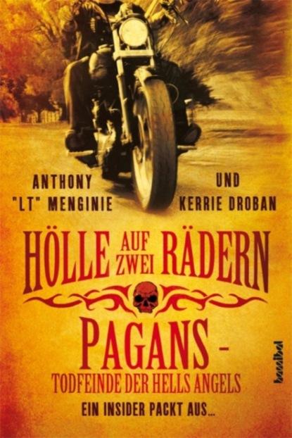 Kerrie Droban Hölle auf zwei Rädern pagans