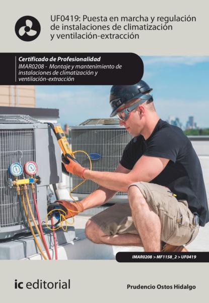 Puesta en marcha y regulaci?n de instalaciones de climatizaci?n y ventilaci?n-extracci?n. IMAR0208