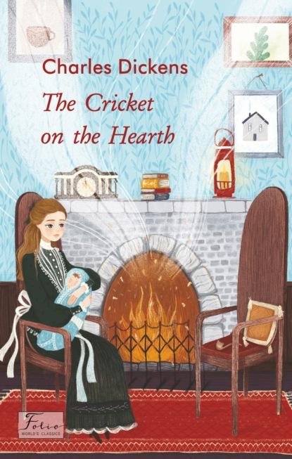 Фото - Чарльз Диккенс The Cricket on the Hearth charles pierce lewarne the love israel family