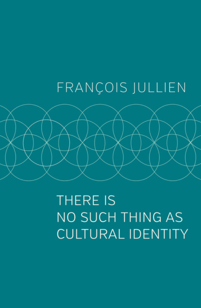 jenny mcgill religious identity and cultural negotiation Francois Jullien There Is No Such Thing as Cultural Identity
