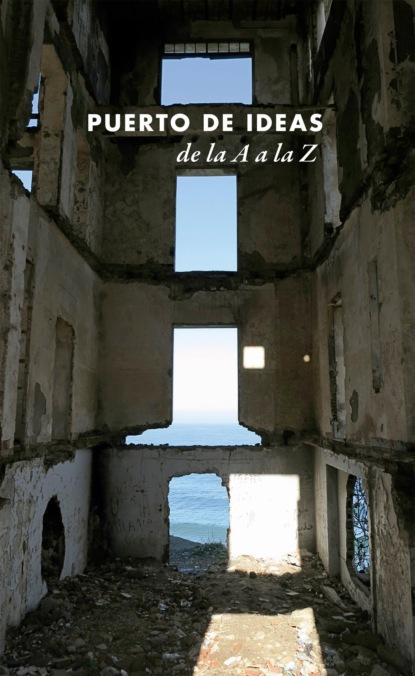 Фото - Группа авторов Puerto de Ideas de la A a la Z группа авторов la iniciación de la política