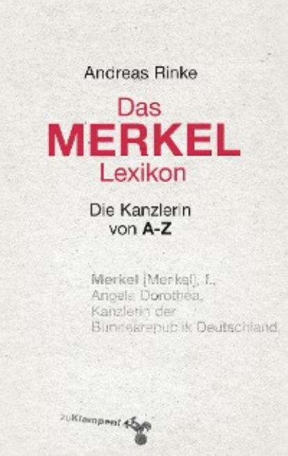 Andreas Rinke Das Merkel-Lexikon