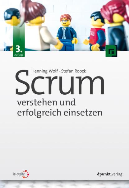 Henning Wolf Scrum – verstehen und erfolgreich einsetzen scrum