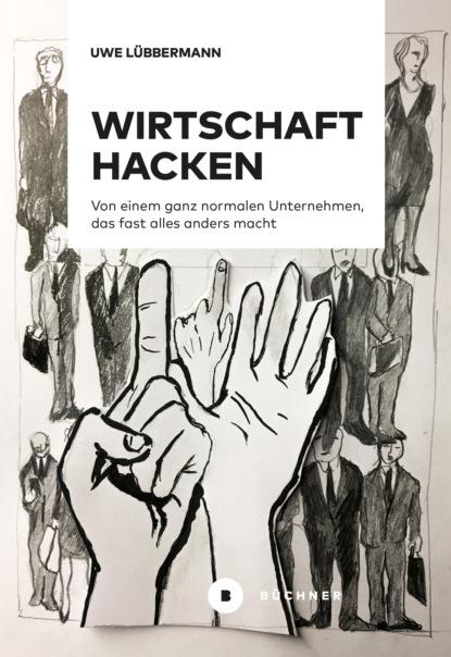 Uwe Lübbermann Wirtschaft hacken