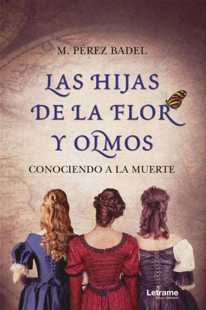M. Pérez Badel Las hijas de la flor y olmos sophie dorothee von werder mundos y seres poshumanos en la literatura contemporánea