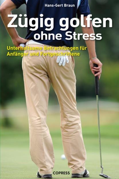 Hans-Gert Braun Zügig Golfen ohne Stress недорого