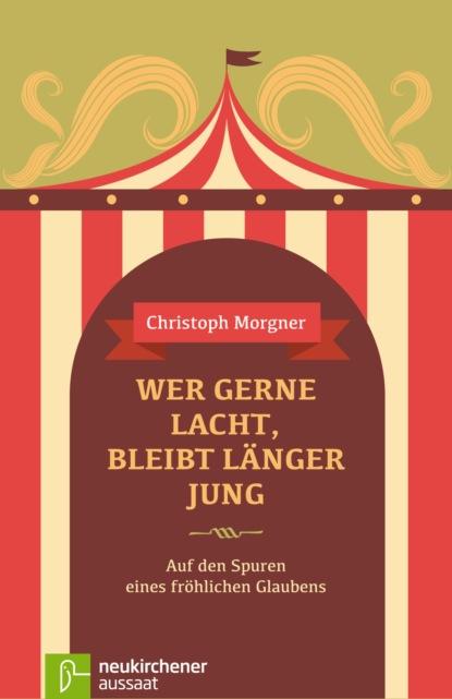 gottlob christoph adolf harless jacob bohme und die alchymisten Christoph Morgner Wer gerne lacht, bleibt länger jung